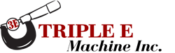 Triple E Machine, Inc.