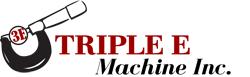 Triple E Machine, Inc.